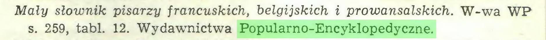 (...) Mały słownik pisarzy francuskich, belgijskich i prowansalskich. W-wa WP s. 259, tabl. 12. Wydawnictwa Popularno-Encyklopedyczne...