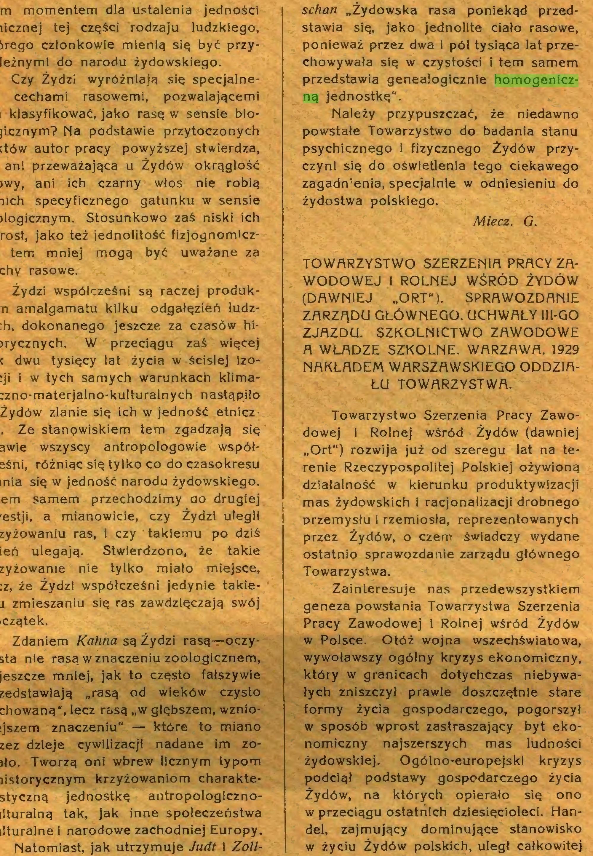 """(...) Natomiast, jak utrzymuje Judt i Zoll- schan """"Żydowska rasa poniekąd przedstawia się, jako jednolite ciało rasowe, ponieważ przez dwa i pól tysiąca lat przechowywała się w czystości i tern samem przedstawia genealogicznie homogeniczną jednostkę""""..."""