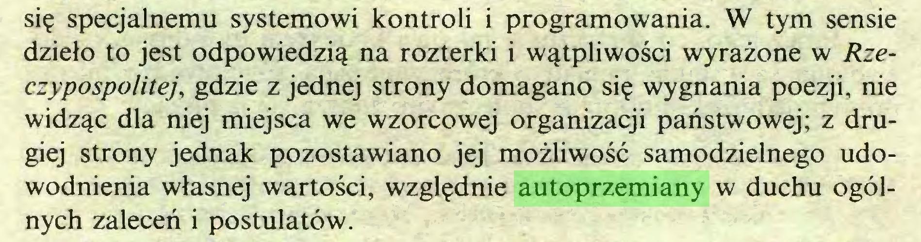 (...) się specjalnemu systemowi kontroli i programowania. W tym sensie dzieło to jest odpowiedzią na rozterki i wątpliwości wyrażone w Rzeczypospolitej, gdzie z jednej strony domagano się wygnania poezji, nie widząc dla niej miejsca we wzorcowej organizacji państwowej; z drugiej strony jednak pozostawiano jej możliwość samodzielnego udowodnienia własnej wartości, względnie autoprzemiany w duchu ogólnych zaleceń i postulatów...