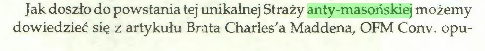 (...) Jak doszło do powstania tej unikalnej Straży anty-masońskiej możemy dowiedzieć się z artykułu Brata Charles'a Maddena, OFM Conv. opu...