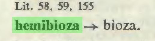 (...) Lit. 58. 59, 155 hemibioza —>• bioza...