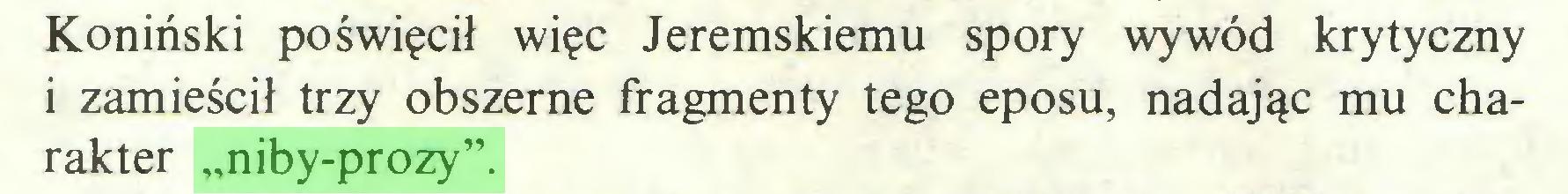 """(...) Koniński poświęcił więc Jeremskiemu spory wywód krytyczny i zamieścił trzy obszerne fragmenty tego eposu, nadając mu charakter """"niby-prozy""""..."""