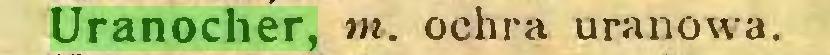 (...) Uranocher, tn. ochra uranowa...