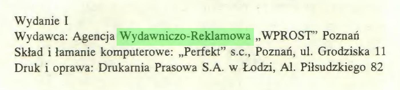"""(...) Wydanie I Wydawca: Agencja Wydawniczo-Reklamowa """"WPROST"""" Poznań Skład i łamanie komputerowe: """"Perfekt"""" s.c., Poznań, ul. Grodziska 11 Druk i oprawa: Drukarnia Prasowa S.A. w Łodzi, Al. Piłsudzkiego 82..."""