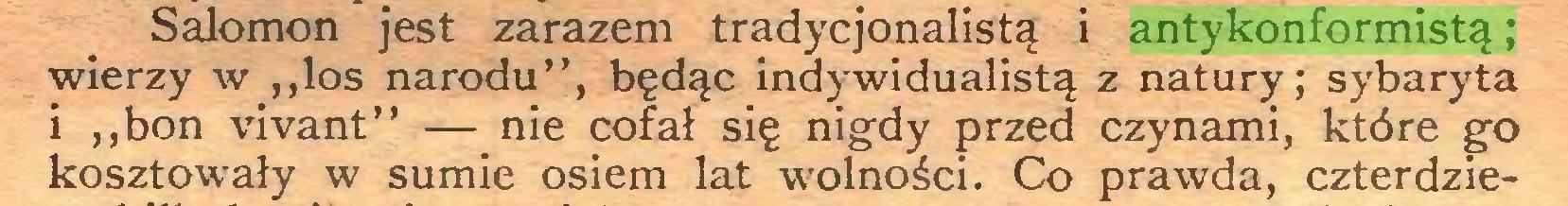 """(...) Salomon jest zarazem tradycjonalistą i antykonformistą; wierzy w ,,los narodu"""", będąc indywidualistą z natury; sybaryta i """"bon vivant"""" — nie cofał się nigdy przed czynami, które go kosztowały w sumie osiem lat wolności. Co prawda, czterdzie..."""