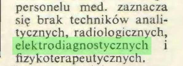 (...) personelu med. zaznacza się brak techników analitycznych, radiologicznych, elektrodiagnostycznych i fizykoterapeutycznych...