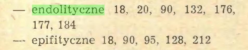 (...) — endolityczne 18, 20, 90, 132, 176, 177, 184 — epifityczne 18, 90, 95, 128, 212...