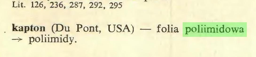 (...) Lit. 126, 236, 287, 292, 295 kapton (Du Pont, USA) — folia poliimidowa -> połiimidy...