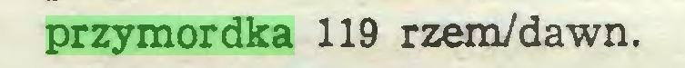 (...) przymordka 119 rzem/dawn...