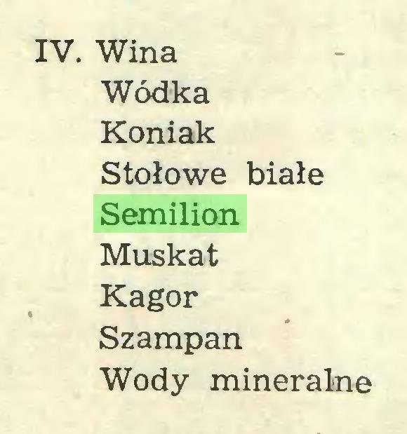 (...) IV. Wina Wódka Koniak Stołowe białe Semilion Muskat Kagor Szampan Wody mineralne...