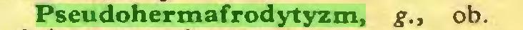 (...) Pseudohermafrodytyzm, g., ob...