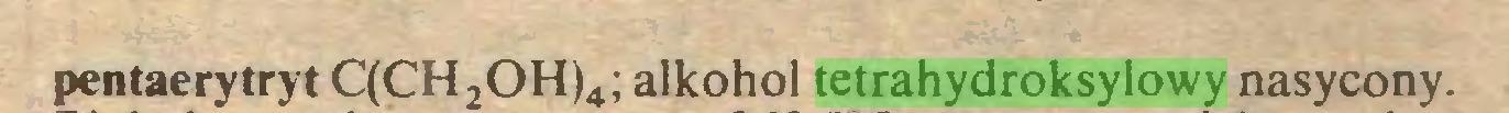 (...) pentaerytryt C(CH2OH)4; alkohol tetrahydroksylowy nasycony...