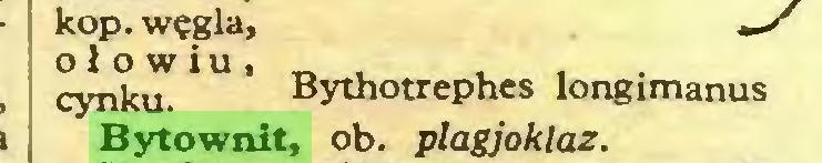 """(...) kop. węgla, ołowiu, """" , _ . , cynku Bythotrephes longimanus Bytownit, ob. plagjoklaz..."""