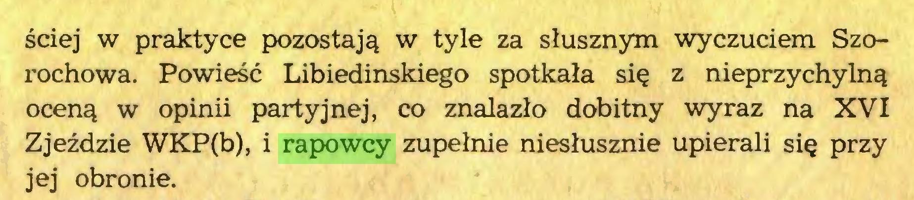 (...) ściej w praktyce pozostają w tyle za słusznym wyczuciem Szorochowa. Powieść Libiedinskiego spotkała się z nieprzychylną oceną w opinii partyjnej, co znalazło dobitny wyraz na XVI Zjeździe WKP(b), i rapowcy zupełnie niesłusznie upierali się przy jej obronie...