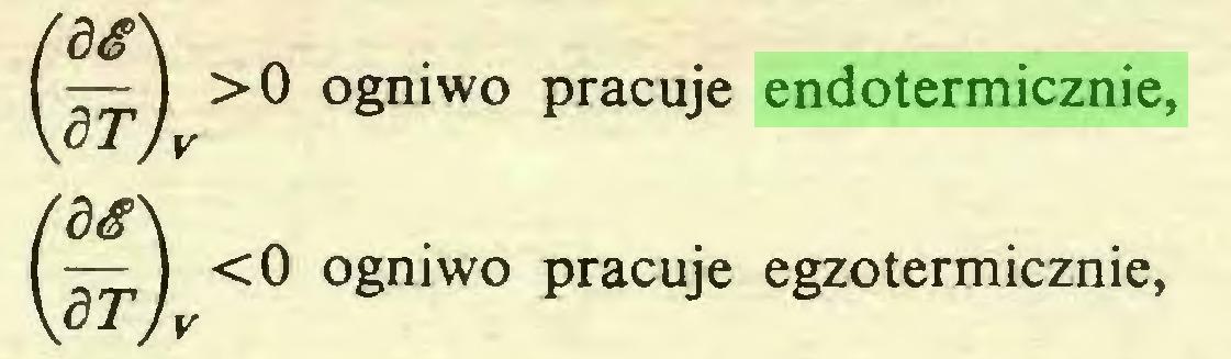 (...) — 1 <0 ogniwo pracuje egzotermicznie, — ) >0 ogniwo pracuje endotermicznie, PTJv...