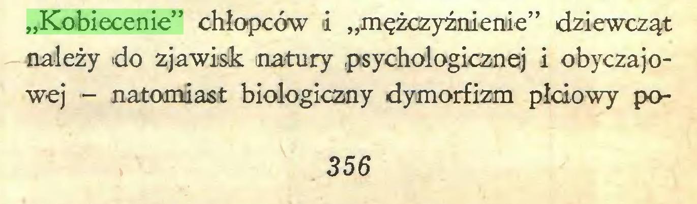 """(...) """"Kobiecenie"""" chłopców i """"mężczyźnienie"""" dziewcząt należy do zjawisk natury psychologicznej i obyczajowej — natomiast biologiczny dymorfizm płciowy po356..."""