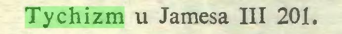 (...) Tychizm u Jamesa III 201...