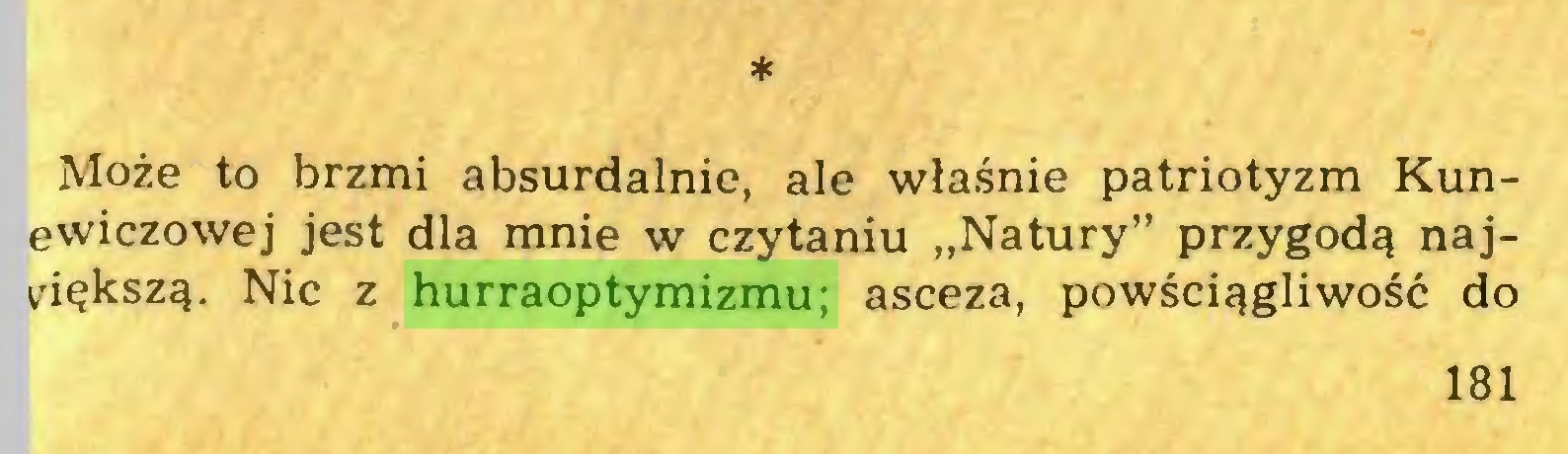 """(...) * Może to brzmi absurdalnie, ale właśnie patriotyzm Kunewiczowej jest dla mnie w czytaniu """"Natury"""" przygodą najmiększą. Nic z hurraoptymizmu; asceza, powściągliwość do 181..."""