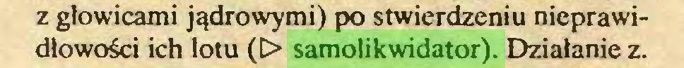 (...) z głowicami jądrowymi) po stwierdzeniu nieprawidłowości ich lotu (C> samolikwidator). Działanie z...