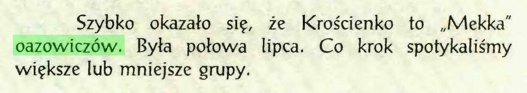 """(...) Szybko okazało się, że Krościenko to """"Mekka"""" oazowiczów. Była połowa lipca. Co krok spotykaliśmy większe lub mniejsze grupy..."""