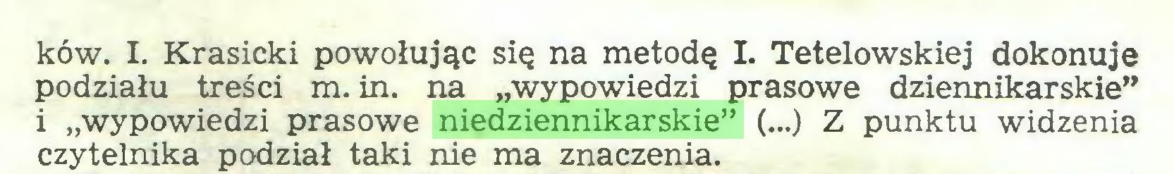 """(...) ków. I. Krasicki powołując się na metodę I. Tetelowskiej dokonuje podziału treści m. in. na """"wypowiedzi prasowe dziennikarskie"""" i """"wypowiedzi prasowe niedziennikarskie"""" (...) Z punktu widzenia czytelnika podział taki nie ma znaczenia..."""