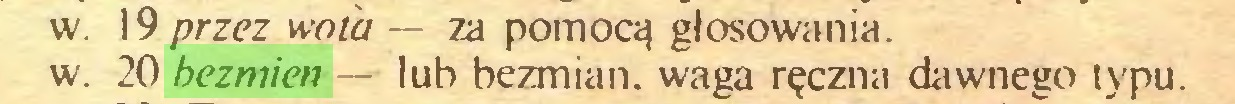 (...) w. 19 przez wota — za pomocą głosowania, w. 20 bezmien — lub bezmian. waga ręczna dawnego typu...