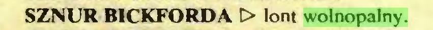(...) SZNUR BICKFORDA t> lont wolnopalny...
