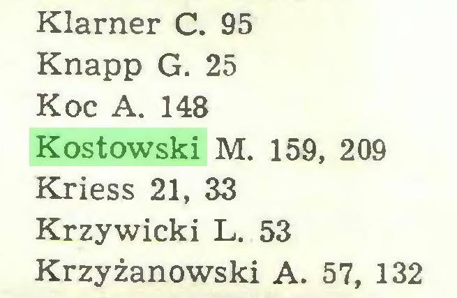 (...) Klamer C. 95 Knapp G. 25 Koc A. 148 Kostowski M. 159, 209 Kriess 21, 33 Krzywicki L. 53 Krzyżanowski A. 57, 132...