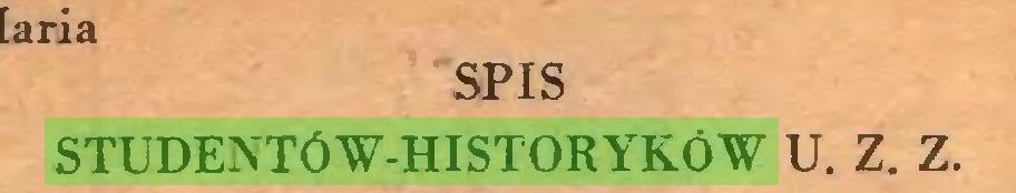 (...) SPIS STUDENTÓW-HISTORYKÓW U. Z. Z...