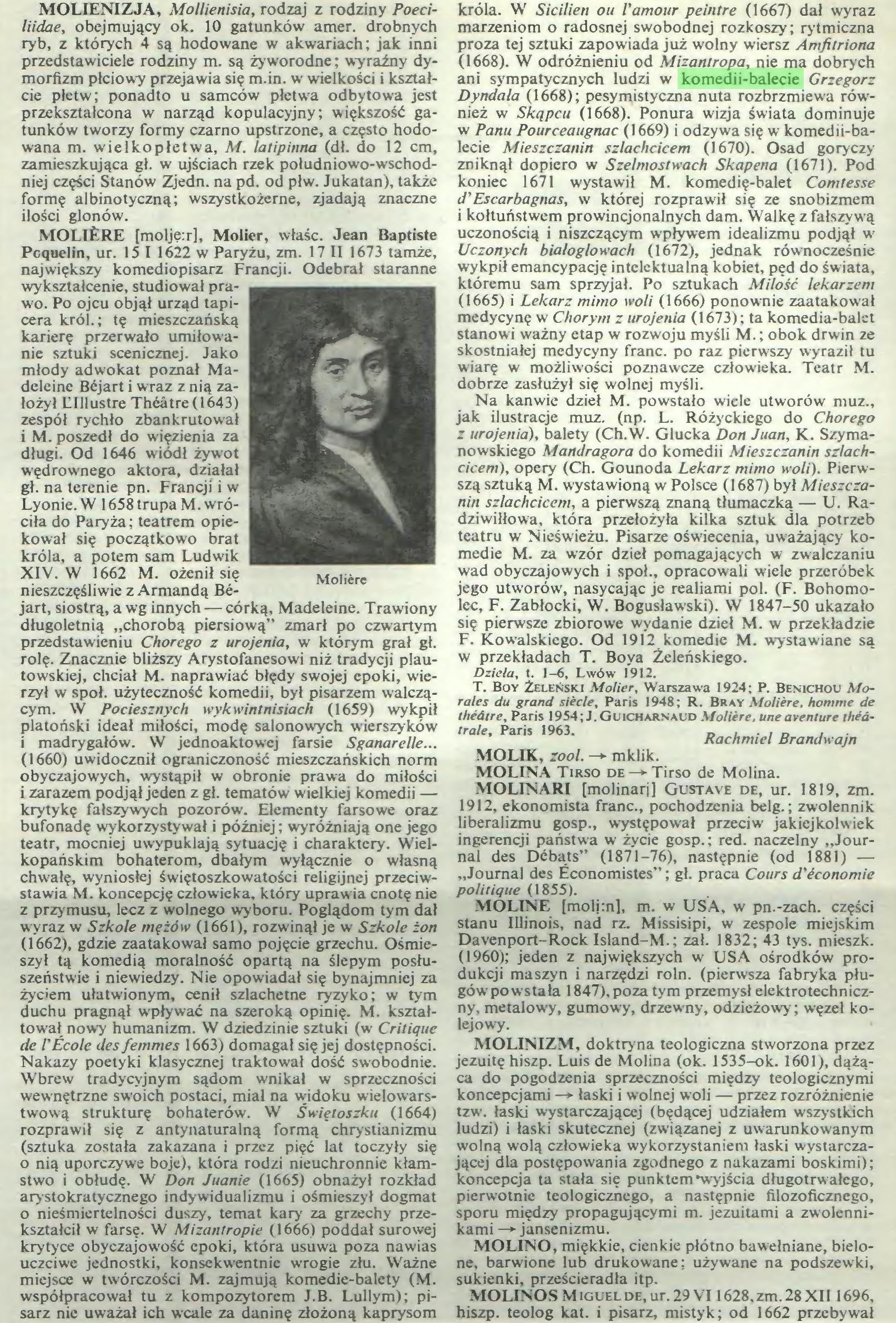 (...) współpracował tu z kompozytorem J.B. Lullym); pisarz nie uważał ich wcale za daninę złożoną kaprysom króla. W Sicilien ou l'amour peintre (1667) dał wyraz marzeniom o radosnej swobodnej rozkoszy; rytmiczna proza tej sztuki zapowiada już wolny wiersz Amfitriona (1668). W odróżnieniu od Mizantropa, nie ma dobrych ani sympatycznych ludzi w komedii-balecie Grzegorz Dyndała (1668); pesymistyczna nuta rozbrzmiewa rówrnież w Skąpcu (1668). Ponura wizja świata dominuje w Panu Pourceaugnac (1669) i odzywa się w komedii-balecie Mieszczanin szlachcicem (1670). Osad goryczy...