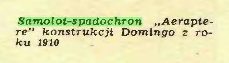 "(...) Samolot-spadochron ""Aeraptere"" konstrukcji Domingo z roku 1910..."