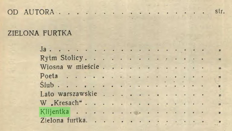 """(...) OD AUTORA str. ZIELONA FURTKA Ja Rytm Stolicy """" Wiosna w mieście """" Poeta """" Ślub Lato warszawskie """" W .Kresach"""" """" Klijentka Zielona furtka..."""