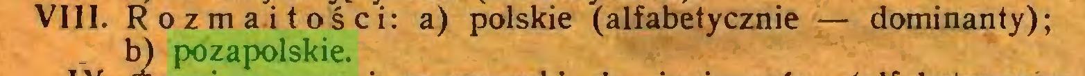 (...) VIII. Rozmaitości: a) polskie (alfabetycznie — dominanty); b) pozapolskie...
