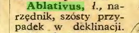 (...) Ablativus, ł., narzędnik, szósty przypadek w deklinacji...