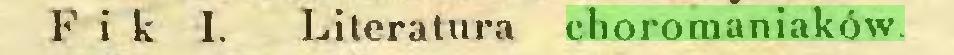 (...) Fik I. Literatura choromaniaków...