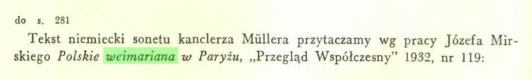 """(...) do s. 281 Tekst niemiecki sonetu kanclerza Müllera przytaczamy wg pracy Józefa Mirskiego Polskie weimariana w Paryżu, """"Przegląd Współczesny"""" 1932, nr 119:..."""