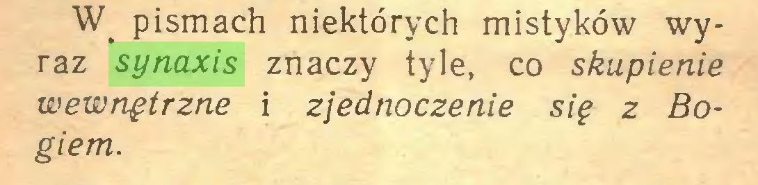 (...) pismach niektórych mistyków wyraz synaxis znaczy tyle, co skupienie wewnętrzne i zjednoczenie się z Bogiem...