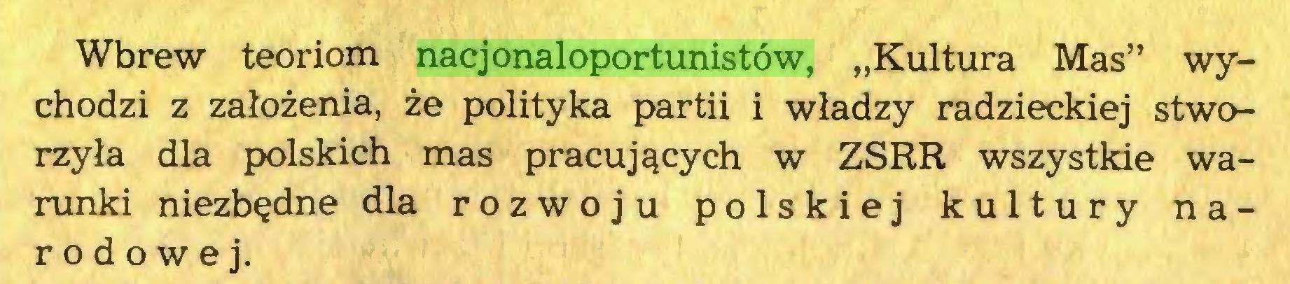 """(...) Wbrew teoriom nacjonaloportunistów, """"Kultura Mas"""" wychodzi z założenia, że polityka partii i władzy radzieckiej stworzyła dla polskich mas pracujących w ZSRR wszystkie warunki niezbędne dla rozwoju polskiej kultury narodowej..."""