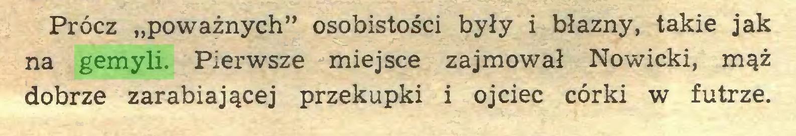 """(...) Prócz """"poważnych"""" osobistości były i błazny, takie jak na gemyli. Pierwsze miejsce zajmował Nowicki, mąż dobrze zarabiającej przekupki i ojciec córki w futrze..."""