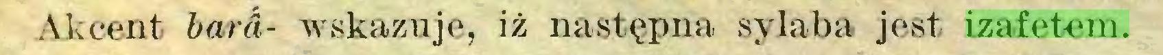 (...) Akcent bard- wskazuje, iż następna sylaba jest izafetem...