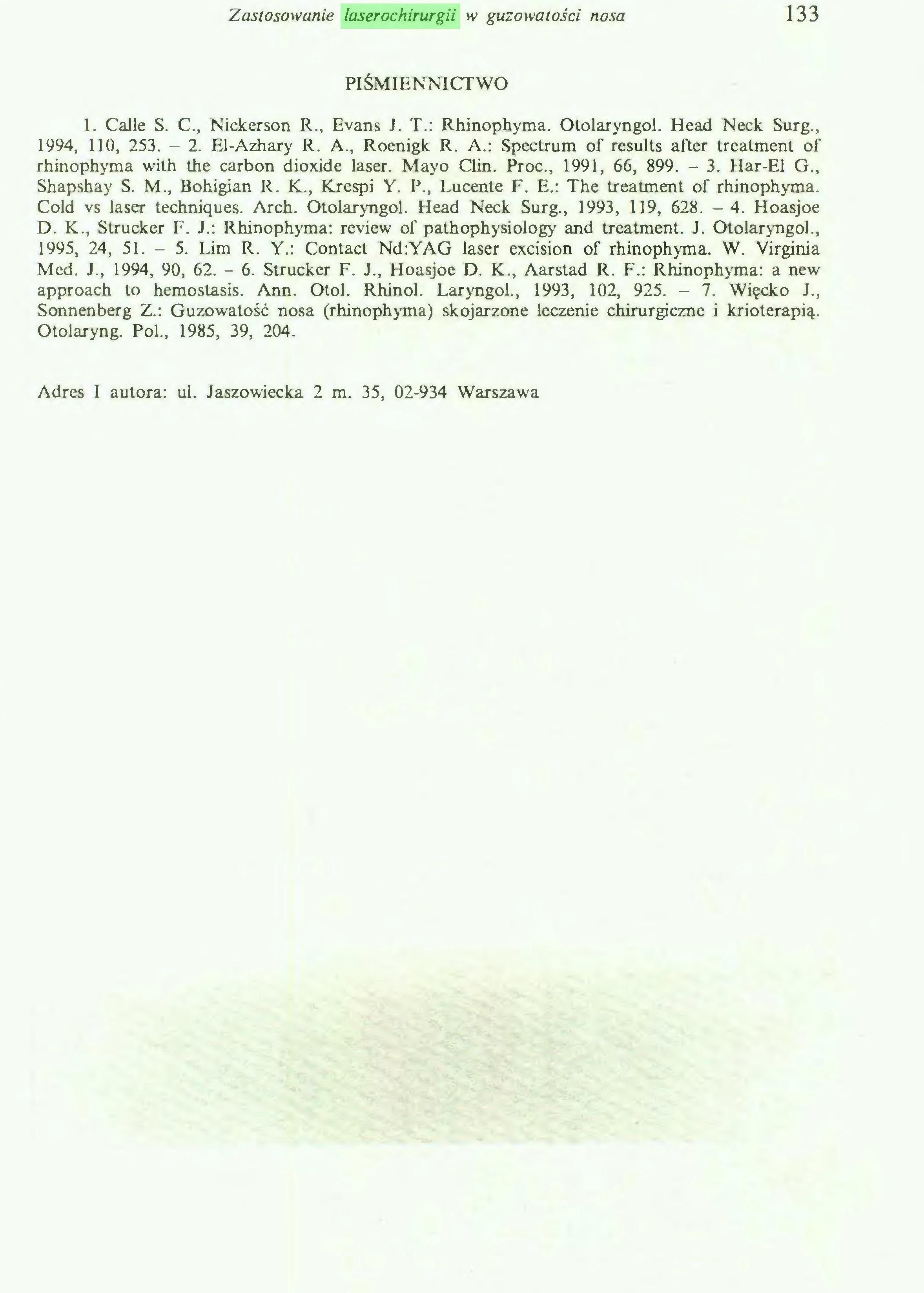 (...) nosa i zatok przynosowych. Red.: A. Krzeski i G. Janczewski, Sanmedia, Warszawa 1997.  95 LASEROCHIRURGIA W OTORYNOLARYNGOLOGII LASER SURGERY IN OTORHINOLARYNGOLOGY Janusza Kubiczkowa LASEROWA CHIRURGIA W ZAKRESIE ORL LASERS SURGERY IN OTOLARYNGOLOGY Z Kliniki Otolaryngologicznej Wojskowego Instytutu Medycyny Lotniczej w Warszawie Kierownik Kliniki: prof. dr hab. n. med. J. Kubiczkowa HASŁA INDEKSOWE: lasery, chirurgia, otolaryngologia KEY WORDS: lasers, otolaryngological surgery SUMMARY The paper presents contemporary methods of using different kinds of lasers for surgical interventions in otolaryngology. It contains data conceming the development of laser techniąues, the discussion of laser radiation and classification of different types of lasers. Basing on the authors' persona! experience and the literaturę, the review of indications and contraindications for otolaryngological laser treatment has been madę and the best kind of laser has been chosen. The risk factors of laser treatment, both for patients and for medical staff including various complications is stressed. Moreover, early and distant treatment results are presented as well as the advantages of using laser beam and adverse efTects. The problems of applying laser treatment in anaesthesiology are discussed. Laser jest skrótem od pierwszych liter angielskiego określenia - light amplification by stimulated emission of radiation (wzmocnienie światła przez pobudzoną emisję promieniowania). Podstawy teoretyczne związane z odkryciem emisji wymuszonej stworzył Albert Einstein już w roku 1917, jednakże pierwsze uruchomienie lasera nastąpiło dopiero w 1960 r. Z upływem czasu, w wyniku prac doświadczalnych i klinicznych prowadzonych przez wielu badaczy na zwierzętach, bądź na tkankach lub narządach pobranych ze zwłok ludzkich, możliwości wykorzystania promienia lasera dynamicznie wzrastały. Spośród wielu badaczy, których prace przyczyniły się do wprowadzenia promieniowania laserowego do chirurgii w zakresi