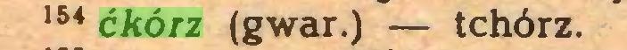 (...) 154 ćkórz (gwar.) — tchórz...