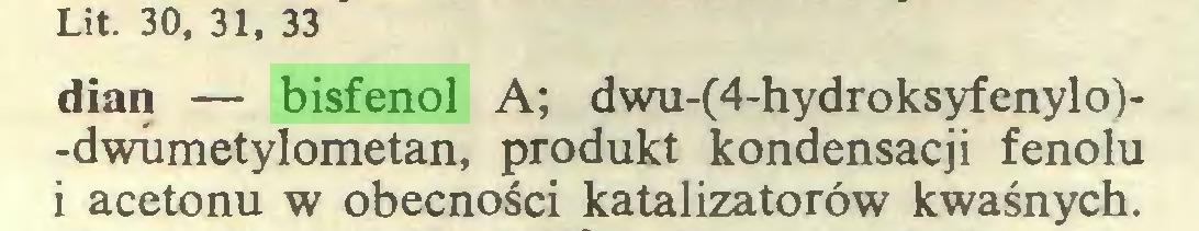 (...) Lit. 30, 31, 33 dian — bisfenol A; dwu-(4-hydroksyfenylo)-dwumetylometan, produkt kondensacji fenolu i acetonu w obecności katalizatorów kwaśnych...