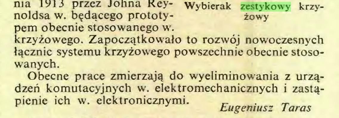 (...) Obecne prace zmierzaji do wyeliminowania z urz^dzen komutacyjnych w. elektromechanicznych i zastapienie ich w. elektronicznymi. _ . _ Eugetuusz Taras Wybierak zestykowy krzyzowy...