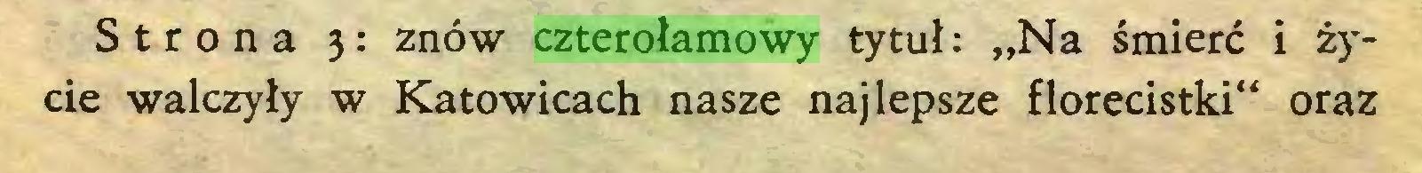 """(...) Strona 3: znów czterołamowy tytuł: """"Na śmierć i życie walczyły w Katowicach nasze najlepsze florecistki"""" oraz..."""