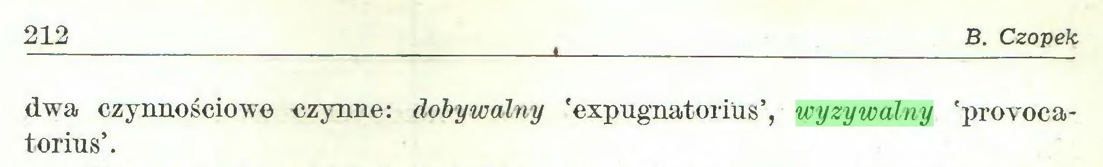 (...) t B. Czopek dwa czynnościowe czynne: dobywalny 'expugnatoriUs', wyzywalny 'provocatorius'...