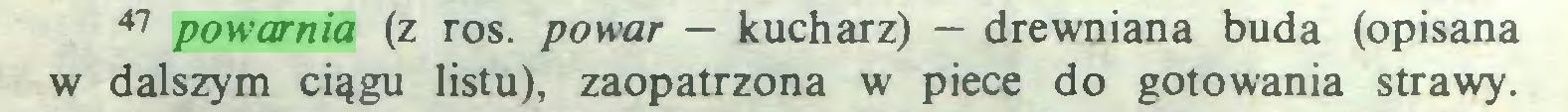 (...) 47 powarnia (z ros. powar — kucharz) — drewniana buda (opisana w dalszym ciągu listu), zaopatrzona w piece do gotowania strawy...