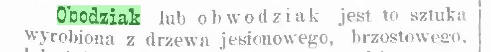 (...) Obodziak lub obwodziak jest to sztuka wyrobiona z drzewa jesionowego, brzostoweao...