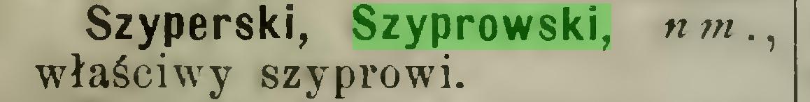 (...) Szyperski, Szyprowski, nm., właściwy szyprowi...